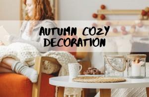 Εμπνευστείτε και δημιουργήστε την πιο cozy φθινοπωρινή διακόσμηση στο σπίτι σας!